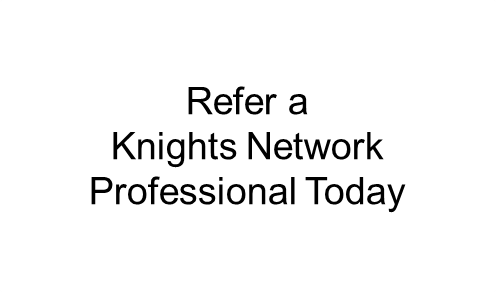 Refer a Knight Today